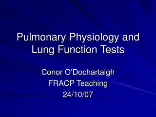 Pulmonary Physiology and Lung Function Tests