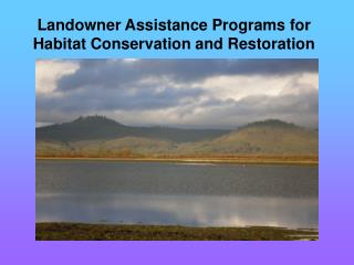 Landowner Assistance Programs for Habitat Conservation and Restoration
