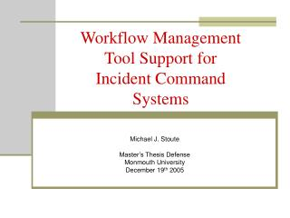 Workflow Management  Tool Support for  Incident Command Systems