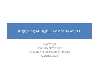 Triggering at High Luminosity at CDF