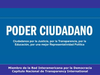 Miembro de la Red Interamericana por la Democracia Cap�tulo Nacional de Transparency International