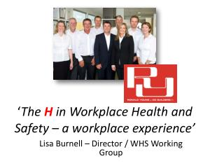 ' The  H  in Workplace Health and Safety – a workplace experience'