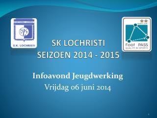 SK LOCHRISTI   SEIZOEN 2014 - 2015
