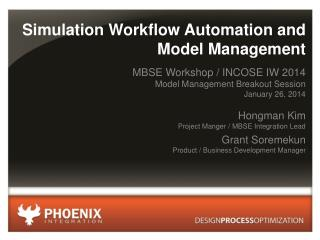 Simulation Workflow Automation and  Model Management