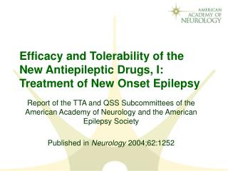 Efficacy and Tolerability of the New Antiepileptic Drugs, I: Treatment of New Onset Epilepsy