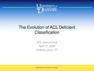 The Evolution of ACL Deficient Classification