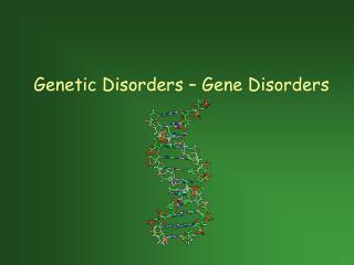 Genetic Disorders – Gene Disorders