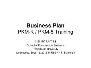 Business Plan PKM-K / PKM-5 Training
