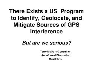 There Exists a US  Program  to Identify, Geolocate, and Mitigate Sources of GPS Interference
