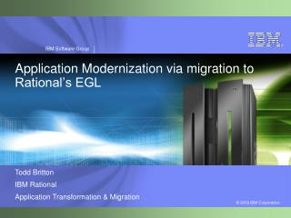 Application Modernization via migration to Rational�s EGL