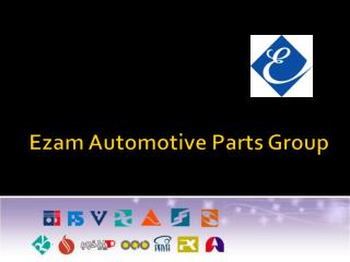Ezam Automotive Parts Group