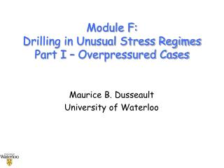 Module F: Drilling in Unusual Stress Regimes Part I – Overpressured Cases