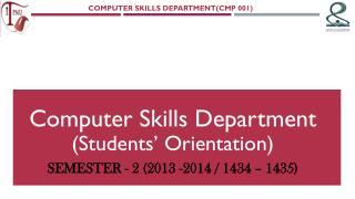 COMPUTER SKILLS DEPARTMENT(CMP 001)