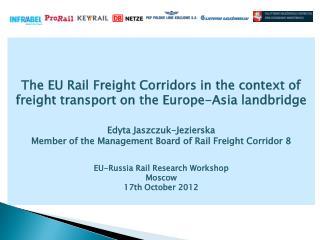 The EU Rail Freight Corridors in the context of freight transport on the Europe-Asia  landbridge