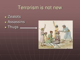 Terrorism is not new