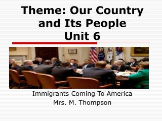 Immigrants Coming To America Mrs. M. Thompson