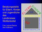 Beratungsstelle f r Eltern, Kinder und Jugendliche des Landkreises Wolfenb ttel  Frau Lezius-Paulus Herr K llmann