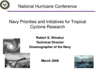 National Hurricane Conference Navy Priorities and Initiatives for Tropical Cyclone Research
