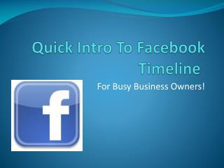 Quick Intro To Facebook Timeline