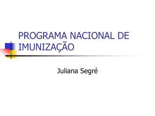 PROGRAMA NACIONAL DE IMUNIZA��O