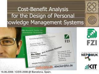 Cost-Benefit Analysis  for the Design of Personal  Knowledge Management Systems