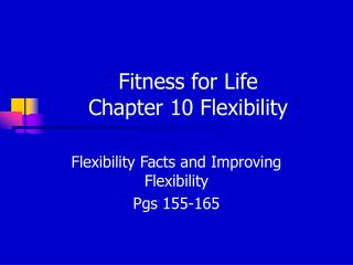 Fitness for Life Chapter 10 Flexibility