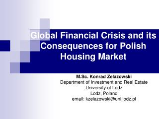 Global Financial Crisis and its Consequences for Polish  Housing Market