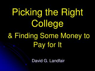 Picking the Right College & Finding Some Money to Pay for It