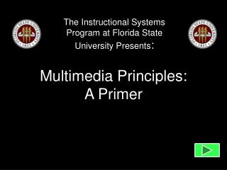The Instructional Systems Program at Florida State University Presents :