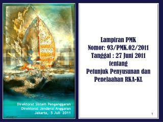 Direktorat Sistem Penganggaran Direktorat Jenderal Anggaran Jakarta,  5 Jul i   20 1 1