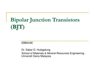 Bipolar Junction Transistors ( BJT )