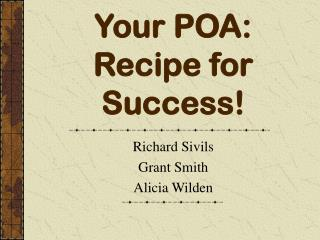 Your POA: Recipe for Success!
