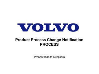 Product Process Change Notification  PROCESS