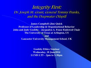 Integrity First: Dr. Joseph M. Grant, General Tommy Franks, and the  Deepwater Oilspill
