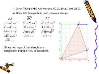 1.  Given Triangle ABC with vertices A(0,0), B(4,8), and C(6,2).