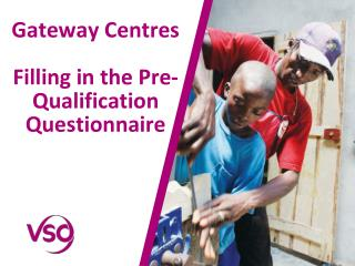 Gateway Centres Filling in the Pre- Qualification Questionnaire