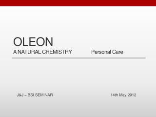 OLEON A NATURAL CHEMISTRY		Personal Care