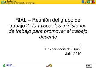 ] La experiencia del Brasil Julio;2010