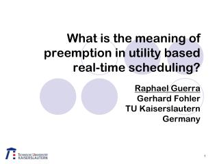 What is the meaning of preemption in utility based real-time scheduling?