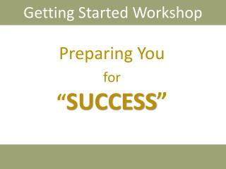 "Preparing You  for "" SUCCESS """