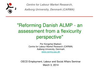 """""""Reforming Danish ALMP - an assessment from a flexicurity perspective"""""""