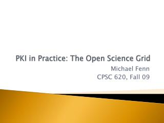 PKI in Practice: The Open Science Grid
