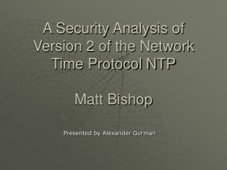A Security Analysis of Version 2 of the Network Time Protocol NTP Matt Bishop