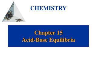 Chapter 15 Acid-Base  Equilibria