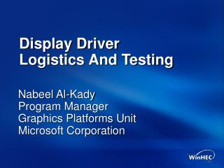 Display Driver Logistics And Testing