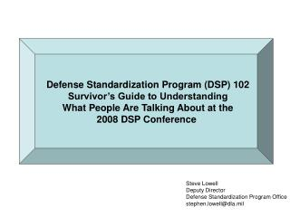 Defense Standardization Program (DSP) 102 Survivor's Guide to Understanding