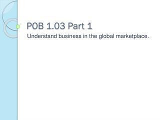POB 1.03 Part 1