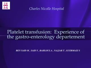 Platelet transfusion:  Experience of the gastro-enterology departement