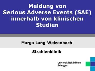 Meldung von  Serious Adverse Events SAE innerhalb von klinischen Studien