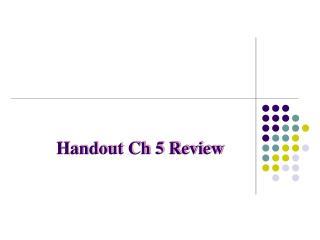 Handout Ch 5 Review